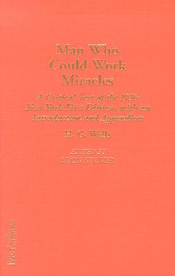 Image for The Man Who Could Work Miracles: A Critical Text of the 1936 New York