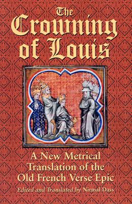 Image for The Crowning of Louis: A New Metrical Translation of the Old French Verse Epic
