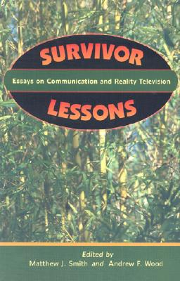 Image for Survivor Lessons: Essays on Communication and Reality Television