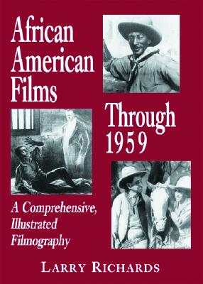 Image for African American Films Through 1959: A Comprehensive, Illustrated Filmography