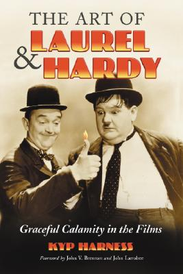 Image for Art of Laurel and Hardy: Graceful Calamity in the Films