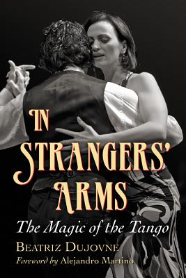 Image for In Strangers' Arms: The Magic of the Tango