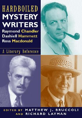 Hardboiled Mystery Writers: a Literary Reference, Bruccoli, Matthew Joseph & Richard Layman