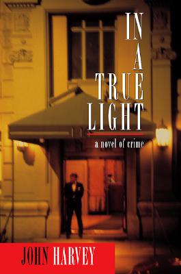 Image for In a True Light: A Novel of Crime (Otto Penzler Books)