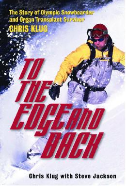 Image for To the Edge and Back: My Story from Organ Transplant Survivor to Olympic Snowboarder