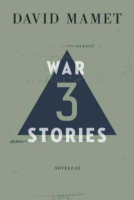 Three War Stories, David Mamet
