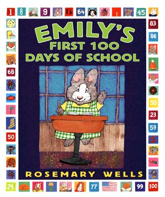Emily's First 100 Days of School, Wells, Rosemary