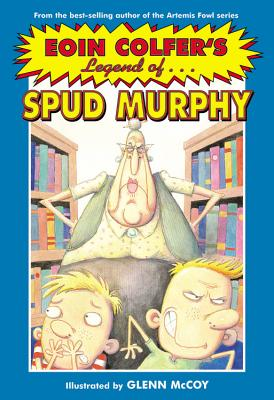Image for Eoin Colfer's Legend Of. Spud Murphy
