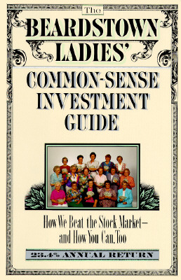 Image for The Beardstown Ladies' Common-Sense Investment Guide: How We Beat the Stock Market-And How You Can, Too, 23.5% Annual Return