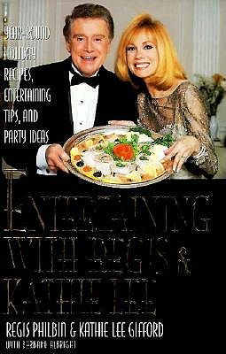 Image for Entertaining with Regis & Kathie Lee: Year-Round Holiday Recipes, Entertaining Tips, and Party Ideas