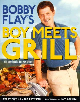 Boy Meets Grill, Flay, Bobby; Schwartz, Joan; Eckerle, Tom [Illustrator]