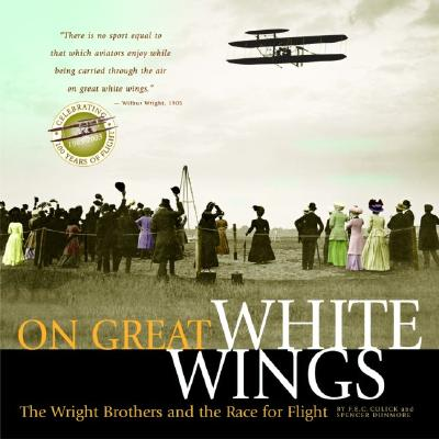 Image for On Great White Wings: The Wright Brothers and the Race for Flight