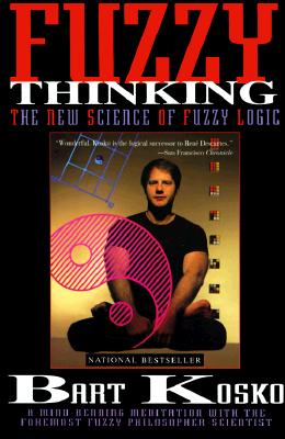Image for Fuzzy Thinking: The New Science of Fuzzy Logic
