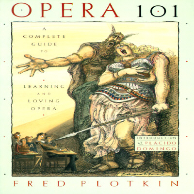 Image for Opera 101 : A Complete Guide to Learning and Loving Opera