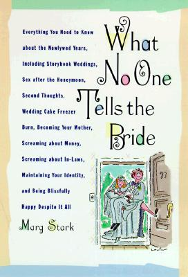 What No One Tells the Bride, Stark, Marg