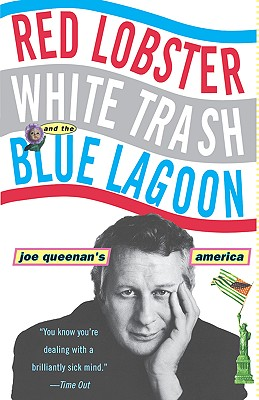 Image for Red Lobster, White Trash, & the Blue Lagoon: Joe Queenan's America