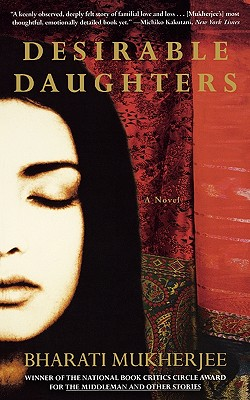 "Desirable Daughters: A Novel, ""Mukherjee, Bharati"""