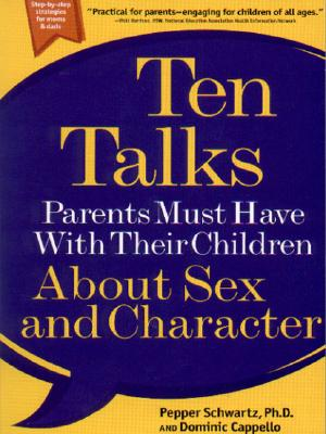 Image for Ten Talks Parents Must Have with Their Children About Sex and Character