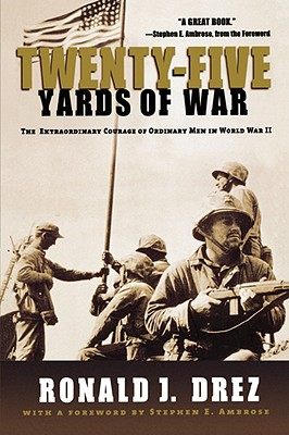 Image for Twenty-Five Yards of War: The Extraordinary Courage of Ordinary Men in World War II