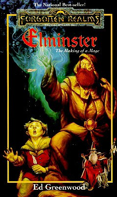 Elminster: The Making of a Mage: The Elminster Series (The Elminster Series), Ed Greenwood