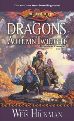 Dragons of Autumn Twilight: Dragonlance Chronicles, Volume I (Dragonlance Chronicles), MARGARET WEIS, TRACY HICKMAN