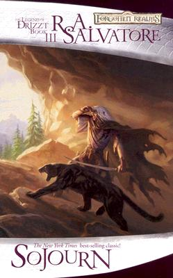 Sojourn: The Dark Elf Trilogy, Part 3 (Forgotten Realms: The Legend of Drizzt, Book III), R.A. Salvatore