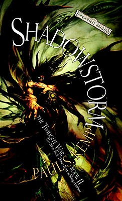 Shadowstorm (Forgotten Realms: The Twilight War, Book 2), Paul S. Kemp