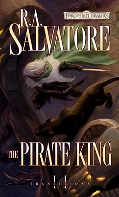 The Pirate King: Transitions, Book II, Salvatore, R.A.