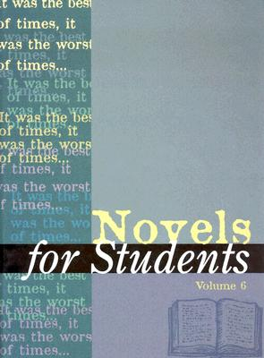 Image for Novels for Students Vol 6: Presenting Analysis, Context and Criticism on Commonly Studied Novels (Novels for Students)