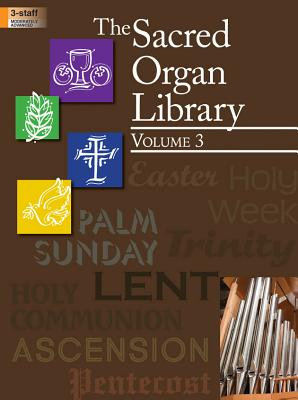 Image for The Sacred Organ Library, Vol. 3