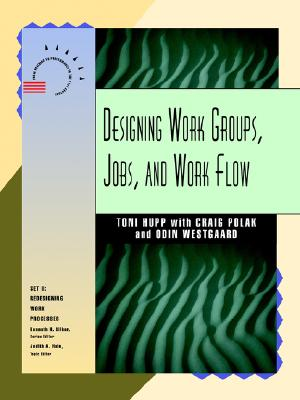 Image for Designing Work Groups, Jobs, and Work Flow (Jossey Bass Business and Management Series)