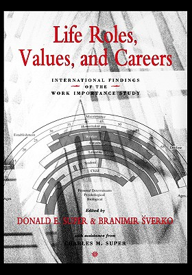 Life Roles, Values, and Careers: International Findings of the Work Importance Study, Super, Donald E.; Sverko, Branimir; Super, Charles M.