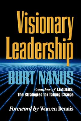 Image for Visionary Leadership : Creating a Compelling Sense of Direction for Your Organization