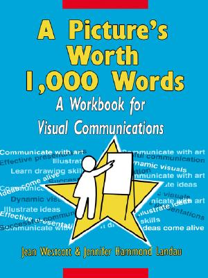 Image for A Picture's Worth 1,000 Words: A Workbook for Visual Communications