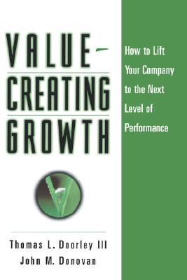 Image for Value-Creating Growth: How to Lift Your Company to the Next Level of Performance