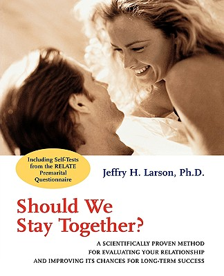 SHOULD WE STAY TOGETHER? : A SCIENTIFIC, JEFFRY H. LARSON