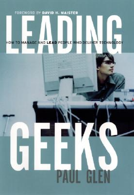 Image for Leading Geeks: How to Manage and Lead the People Who Deliver Technology