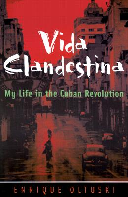 Image for Vida Clandestina: My Life in the Cuban Revolution