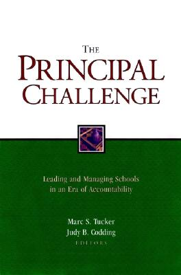 Image for The Principal Challenge: Leading and Managing Schools in an Era of Accountability (Jossey Bass Education Series)