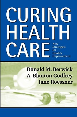 Image for Curing Health Care: New Strategies for Quality Improvement