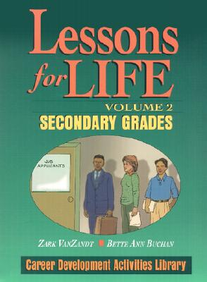 Image for Lessons For Life, Volume 2: Career Development Activities Library, Secondary Grades