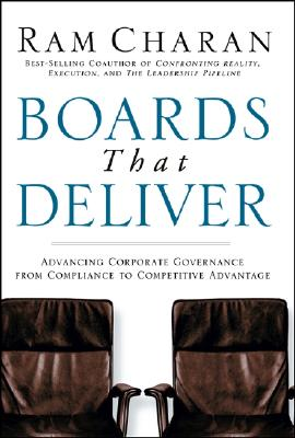 Image for Boards That Deliver: Advancing Corporate Governance From Compliance to Competitive Advantage