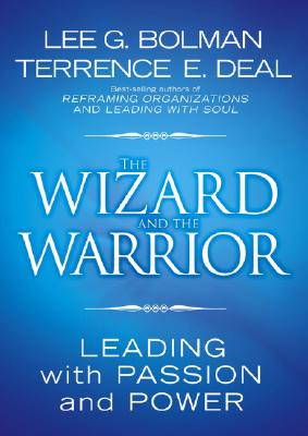 Image for WIZARD AND THE WARRIOR, THE LEADING WITH PASSION AND POWER