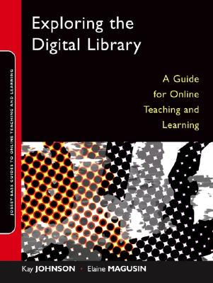 Image for Exploring the Digital Library: A Guide for Online Teaching and Learning