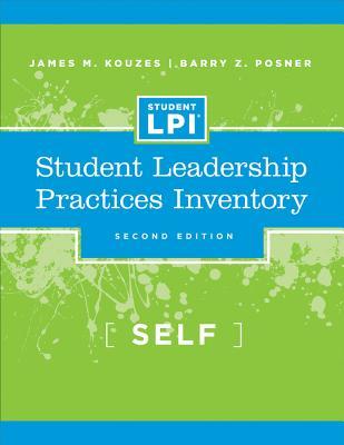 The Student Leadership Practices Inventory (LPI), Self Instrument, Kouzes, James M.; Posner, Barry Z.
