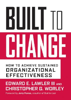 Image for Built to Change: How to Achieve Sustained Organizational Effectiveness
