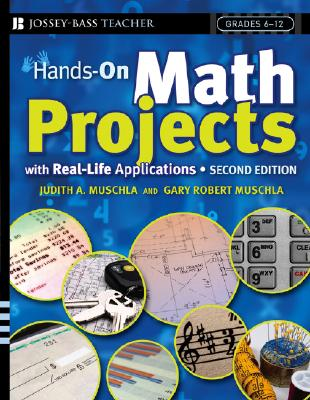 Image for Hands-On Math Projects With Real-Life Applications: Grades 6-12