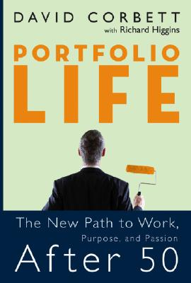 Image for Portfolio Life: The New Path to Work, Purpose, and Passion After 50
