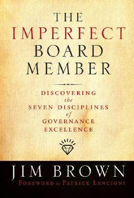 Image for The Imperfect Board Member: Discovering the Seven Disciplines of Governance Excellence
