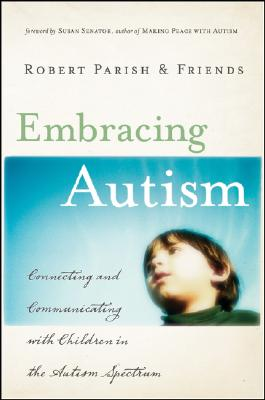 Image for Embracing Autism: Connecting and Communicating with Children in the Autism Spectrum